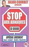 Stop aux arnaques : Le guide spécial logement par Courbet