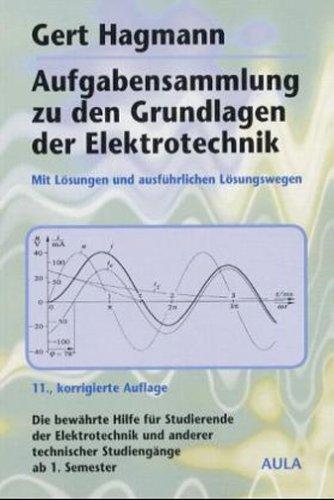 Aufgabensammlung zu den Grundlagen der Elektrotechnik Taschenbuch – 2004 Gert Hagmann Aula-Verlag GmbH 3891046790 MAK_GD_9783891046791