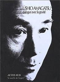 Dialogue avec la gravité par Ushio Amagatsu