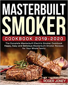 Best Electric Smokers 2020 Masterbuilt Smoker Cookbook 2019 2020: The Complete