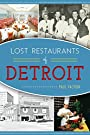 Lost Restaurants of Detroit (American Palate)