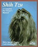 Shih-Tzus: Everything About Purchase, Care, Nutrition, Breeding, and Diseases With a Special Chapter on Understanding Your Shih Tzu (Pet Owner's Manual)