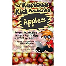 Children's book about Apples (kids books age 3 to 6)Illustrated kids eBooks 3-8(Early learning ) Kurious Kids Funny Bedtime kids story / Beginner Readers Non-Fiction about Apples