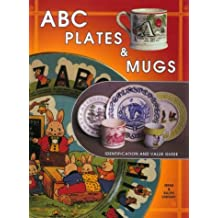 ABC Plates & Mugs, Identification and Value Guide