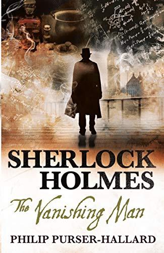 Sherlock Holmes - The Vanishing Man by [Purser-Hallard, Philip]