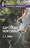 Capturing the Huntsman (Harlequin Romantic Suspense Book 1848)