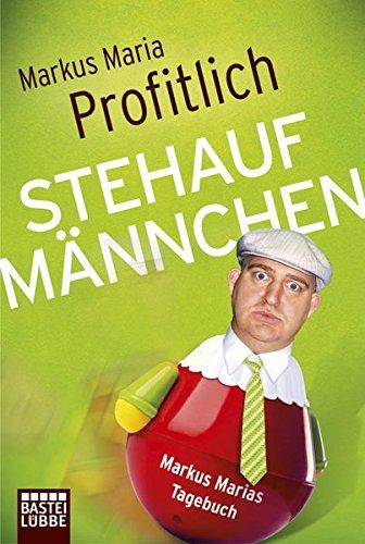 Stehaufmännchen: Markus Marias Tagebuch (Allgemeine Reihe. Bastei Lübbe Taschenbücher)
