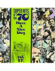 Have A Nice Day: Super Hits Of The '70s, Vol 17