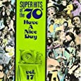 Super Hits Of The '70s:  Have a Nice Day, Vol. 17