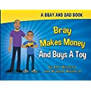 Bray Makes Money and Buys a Toy (Bray and Dad Books)