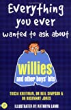 Everything You Ever Wanted to Ask About Willies and Other Boys Bits