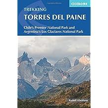 Trekking Torres del Paine: Chile's Premier National Park and Argentina's Los Glaciares National Park
