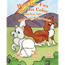 How the Fox Got His Color Bilingual Navajo English