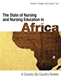 img - for The State of Nursing and Nursing Education in Africa: A Country-By-Country Review book / textbook / text book