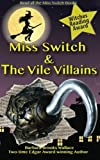 Miss Switch and the Vile Villains, Barbara Wallace, 0615705014