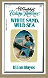Front cover for the book White Sand, Wild Sea by Diana Blayne