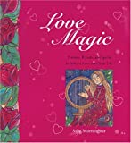 img - for Love Magic: Potions, Rituals and Spells to Attract Love into Your Life book / textbook / text book