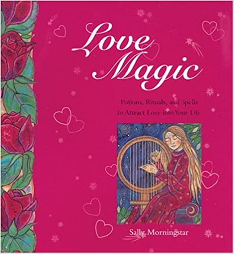 Read Love Magic: Potions, Rituals and Spells to Attract Love
