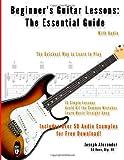 Beginner's Guitar Lessons: the Essential Guide, Joseph Alexander, 1483930459