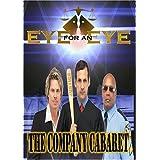 Eye for an Eye: The Company Cabaret
