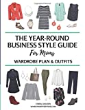 The Year-Round Business Style Guide for Moms: Wardrobe Plan & Outfits