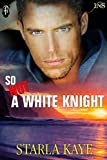 So Not a White Knight (1Night Stand) - Kindle edition by Kaye, Starla. Literature & Fiction Kindle eBooks @ Amazon.com.