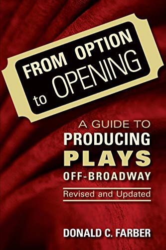 From Option to Opening : aguide to Producing Plays Off Broadway - Revised and Updated (Limelight)