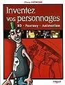 Inventez vos personnages : BD, Fantasy, Animation par Patmore