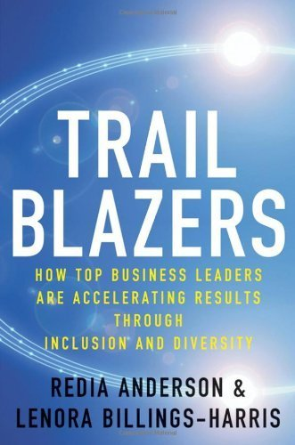 Trailblazers: How Top Business Leaders are Accelerating Results through Inclusion and Diversity by Redia Anderson - Shopping Billings Mall