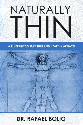 Naturally Thin: A blueprint to stay thin and healthy always (Best Foods To Eat Before Bed To Lose Weight)