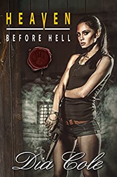 Heaven Before Hell (Heaven in Hell Book 1) by [Cole, Dia]