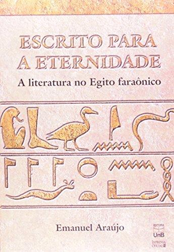 Escrito Para a Eternidade. A Literatura no Egito Faraônico