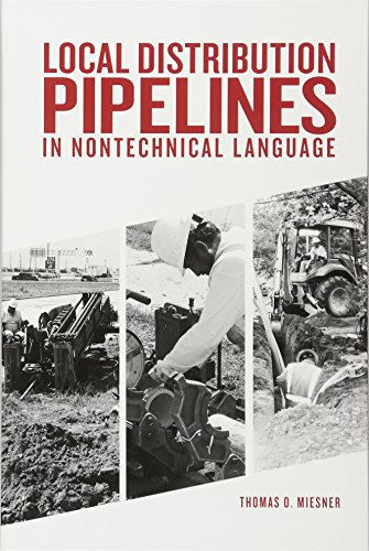 Local Distribution Pipelines in Nontechnical Language by PennWell Corp.