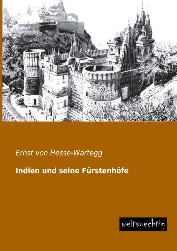 Download Indien und seine Fuerstenhoefe (German Edition) pdf epub