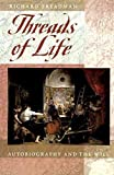 img - for [(Threads of Life : Autobiography and the Will)] [By (author) Richard Freadman] published on (March, 2001) book / textbook / text book