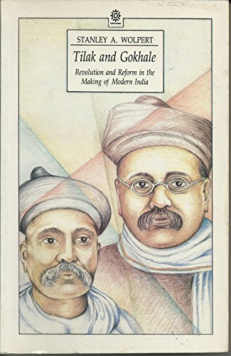 Tilak and Gokhale: Revolution and Reform in the Making of Modern India (Oxford Paperbacks)