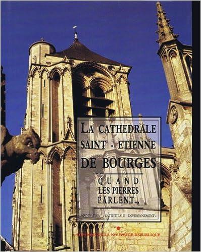 Lire en ligne La cathédrale Saint-Etienne de Bourges pdf