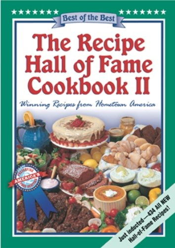 Download The Recipe Hall of Fame Cookbook II: Best of the Best : Winning Recipes from Hometown America (Quail Ridge Press Cookbook Series.) ebook