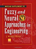 MATLAB Supplement to Fuzzy and Neural Approaches in Engineering