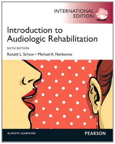 By Ronald L. Schow - Introduction to Audiologic Rehabilitation Pie No Us Sale (International ed of 6th Revised ed) (2012-07-16) [Paperback] pdf