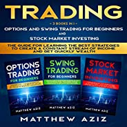 Trading: 3 Books in 1: Options and Swing Trading for Beginners and Stock Market Investing. The Guide for Learn