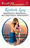 Magnate's Mistress... Accidentally Pregnant!, Kimberly Lang, 0373128975