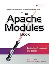 The Apache Modules Book: Application Development with Apache by Nick Kew (2007-02-05)