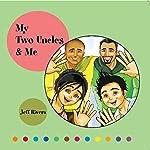 My Two Uncles & Me | Jeff Rivera