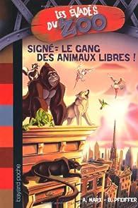 Les évadés du Zoo, Tome 1 : Signé : le gang des animaux libres ! par André Marx