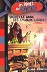 Les évadés du Zoo, Tome 1 : Signé : le gang des animaux libres ! par Marx