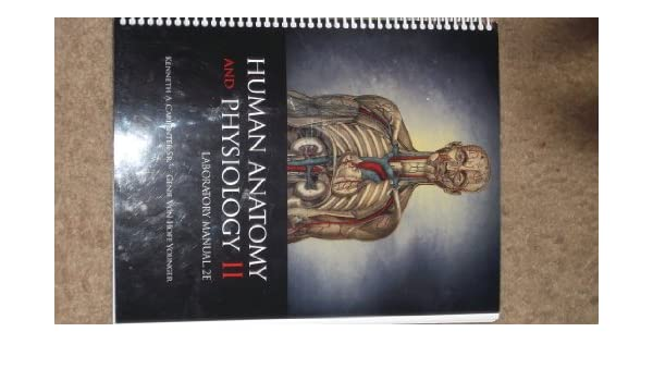 Human Anatomy and Physiology II., Laboratory Manual (Laboratory ...