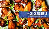 The Chicken Bible: Say Goodbye to Boring Chicken