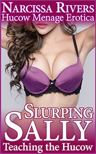 Slurping Sally Teaching Menage Erotica ebook product image