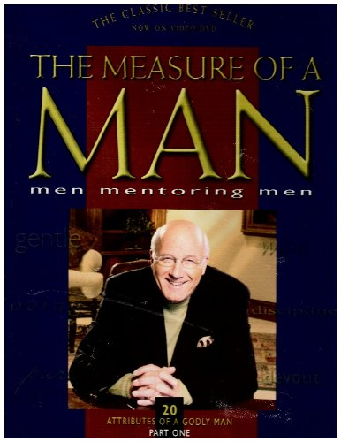 THE Measure of a Man - Men Mentoring Men - 20 Attributes of a Godly Man Part One (4 VHS - 1 Leader's Guide Book & 1 the Measure of Man - Men Mentoring Men - 20 Attributes of a Godly Man Book PDF